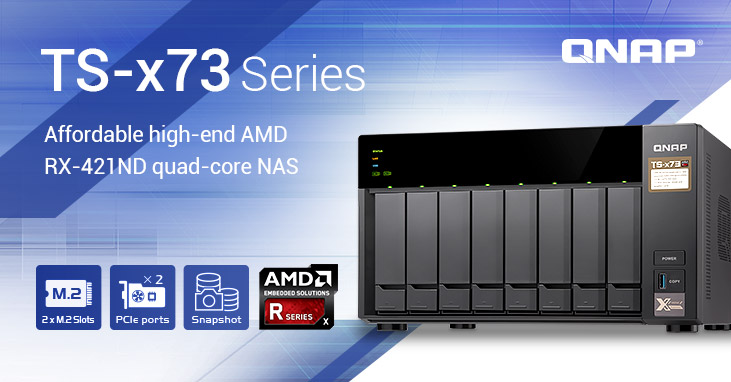 QNAP Giới Thiệu Dòng TS-x73 Series NAS with Quad-core AMD R-Series Processor