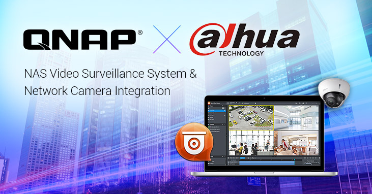 QNAP Integrates Dahua Technology Network Cameras to Extend