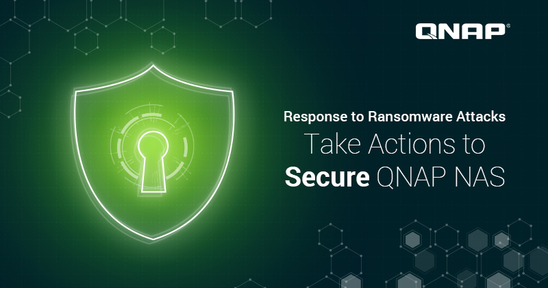 回應勒索軟體攻擊事件:立即採取行動,保護QNAP NAS | QNAP