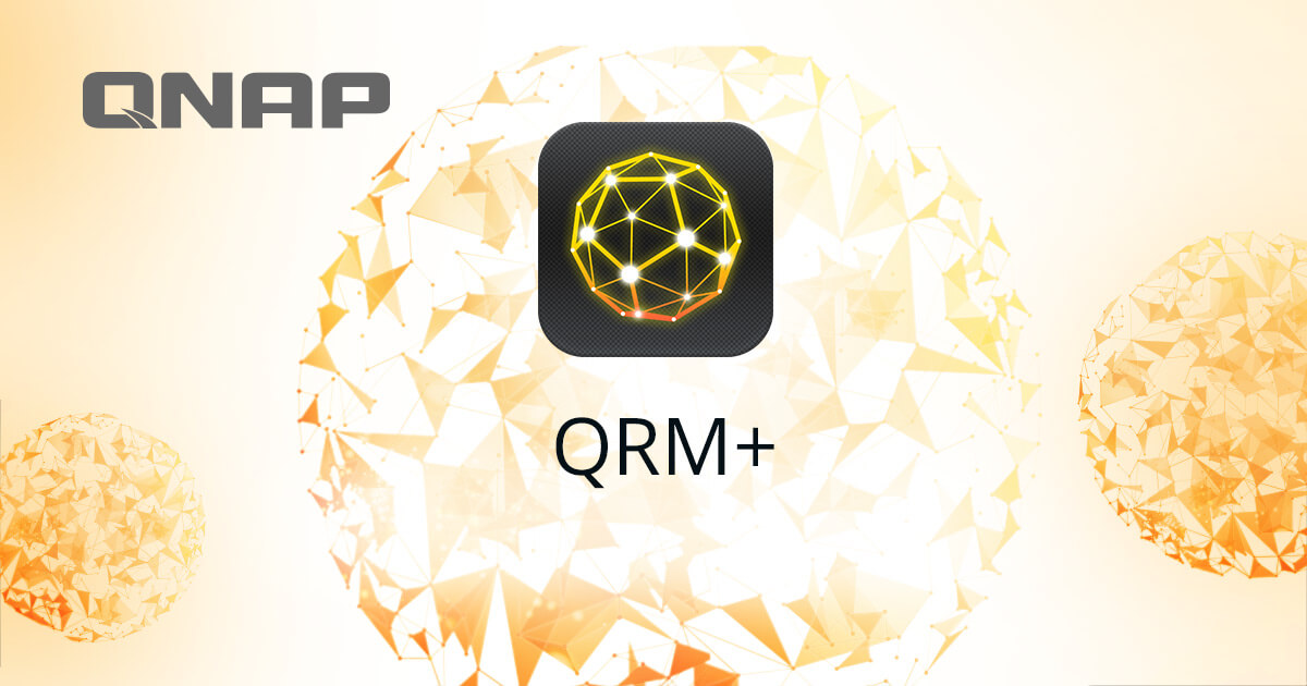 QRM+ | IPMIとネットワーク接続デバイスの集中管理 | QNAP